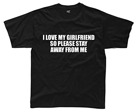 I LOVE MY GIRLFRIEND STAY AWAY Mens Funny Printed T-Shirt: Amazon ...