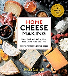 dd47c038dec7 Home Cheese Making, 4th Edition  From Fresh and Soft to Firm, Blue, Goat s  Milk, and More  Recipes for 100 Favorite Cheeses Paperback – December 25,  2018