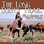 Wild Horses of White Mesa: The Long Dusty Trail, Book 2 | Mel Adkins