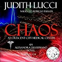 Chaos at Crescent City Medical Center: An Alex Destephano Novel, Book 1 Audiobook by Judith Lucci Narrated by Becky Parker