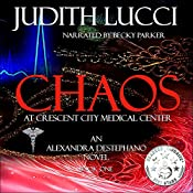 Chaos at Crescent City Medical Center: An Alex Destephano Novel, Book 1 | Judith Lucci