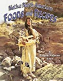 Native North American Foods and Recipes (Native Nations of North America (Paperback))