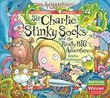Sir Charlie Stinkysocks and the Really Big Adventure, Kristina Stephenson, 1405228032