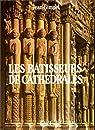 Les bâtisseurs de cathédrales par Gimpel