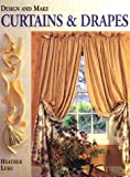 Design and Make Curtains and Drapes, Heather Luke and Heather Luke, 0882668501