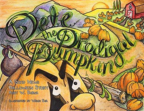 Pete the Prodigal Pumpkin: A Good News Halloween Story -