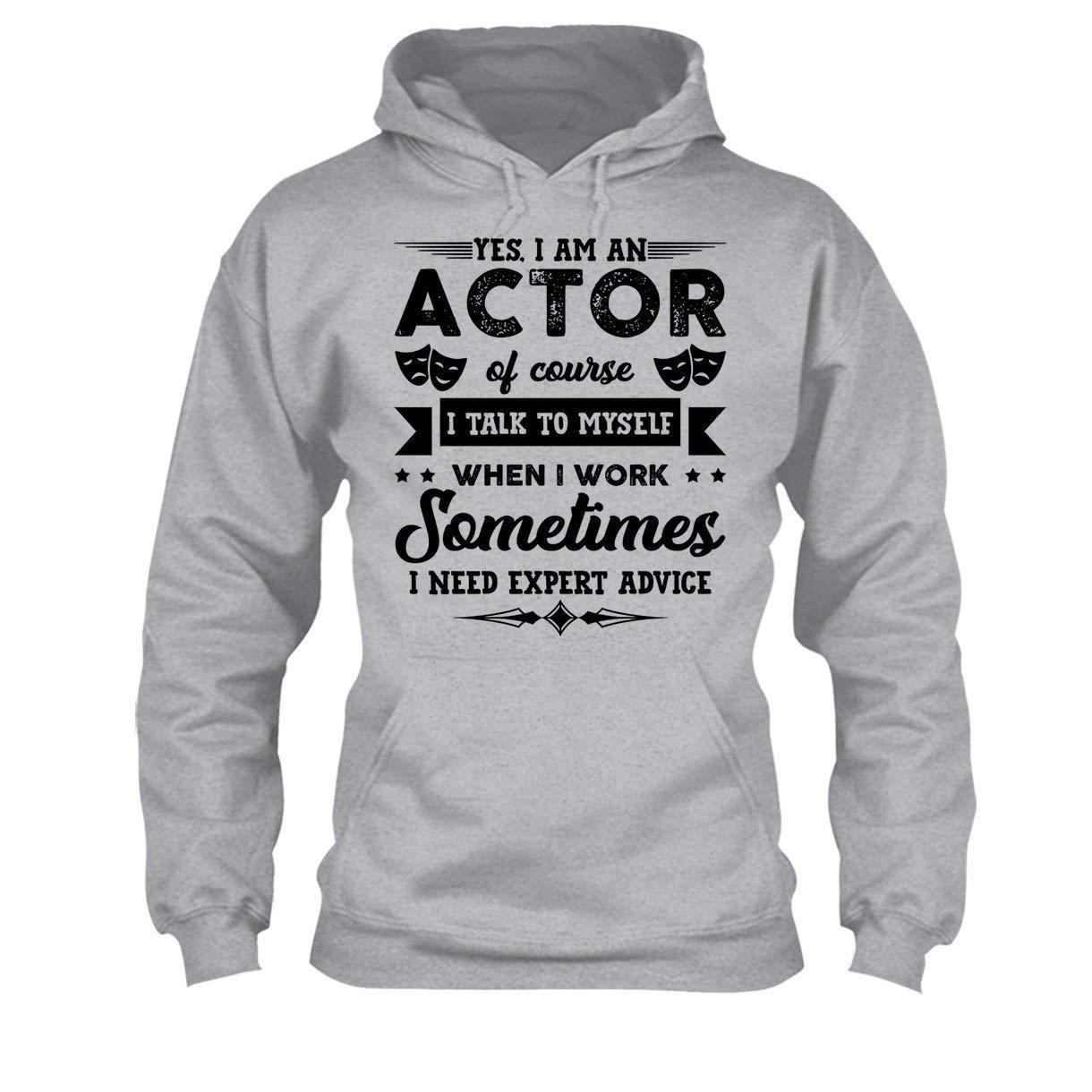 Being an Actor Tee Shirt Hoodie Cool Sweatshirt