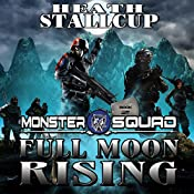 Full Moon Rising: Monster Squad, Book 2 | Heath Stallcup