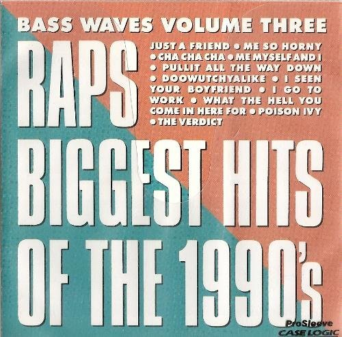 Bass Waves Volume Three : Raps Biggest Hits Of The 1990's