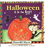 Halloween, Is It for Real?, Harold Lawrence Myra, 0849914949