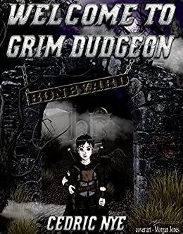 Welcome to Grim Dudgeon (Dead Boy Book 1) by [Nye, Cedric]