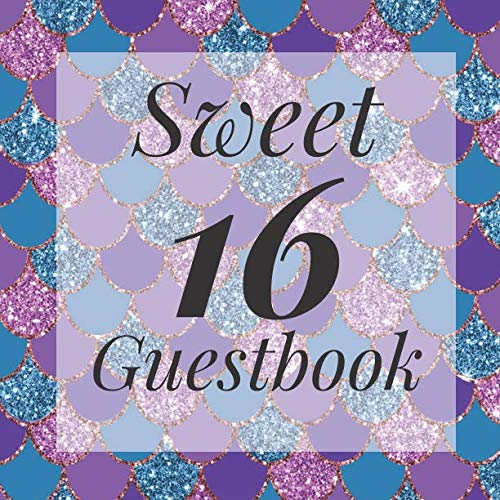 Sweet 16 Guestbook: Glitter Sparkle Mermaid Scales Under The Sea Guest Book - Elegant Birthday Wedding Anniversary Party Signing Message Book - Gift ... Keepsake Present - Special Memories Ideas -