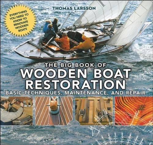 Basic Boat (The Big Book of Wooden Boat Restoration: Basic Techniques, Maintenance, and Repair)