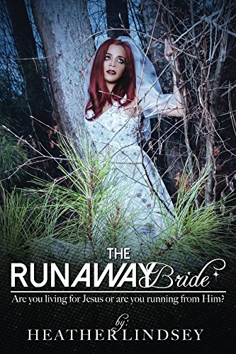 The Runaway Bride: Are you living for Jesus or are you running away from Him?]()