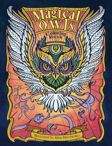 Adult Coloring Book: Magical Owls: The Amazing Compendium of the Wizard's Owls