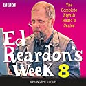 Ed Reardon's Week: Series 8 Radio/TV Program by Christopher Douglas, Andrew Nickolds Narrated by Christopher Douglas,  full cast