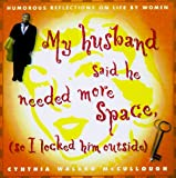 My Husband Said He Needed More Space So I Locked Him Outside: Reflections on Life by Women