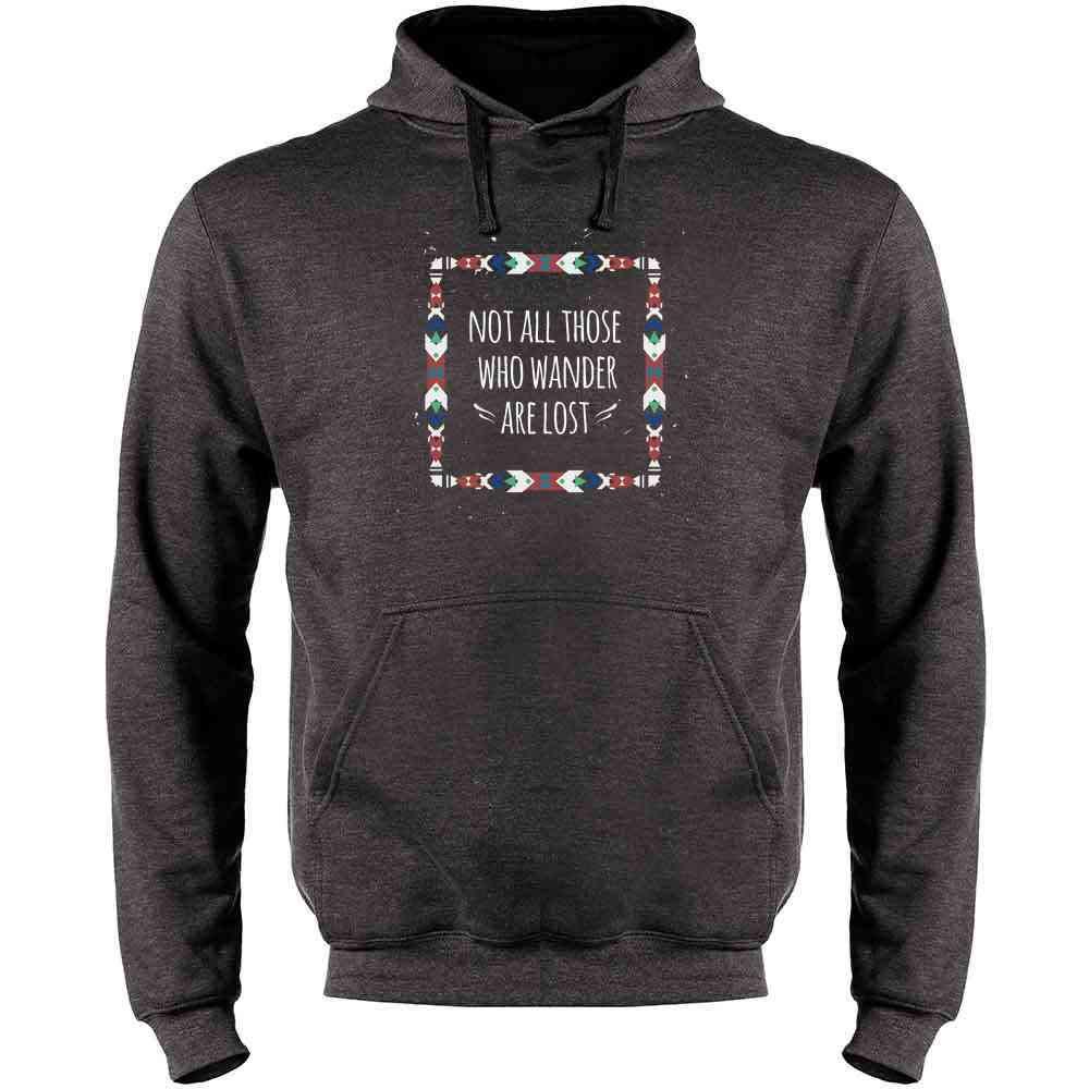 Not All Those Who Wander are Lost Mens Fleece Hoodie Sweatshirt