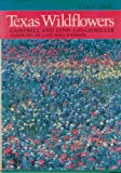 Texas Wildflowers : A Field Guide, Loughmiller, Lynne and Loughmiller, Campbell, 0292780591