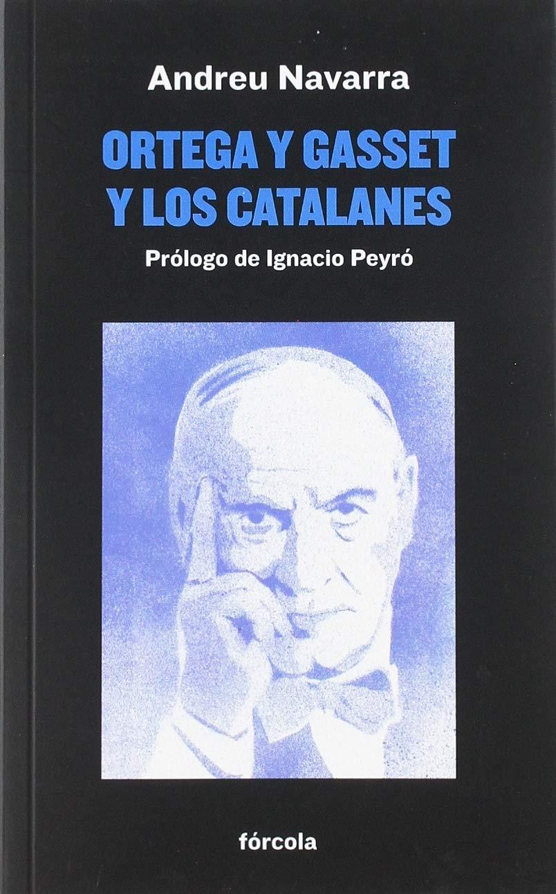 Ortega y Gasset y los catalanes: 39 (Señales): Amazon.es: Navarra Ordoño, Andreu, Peyro Jiménez, Ignacio: Libros