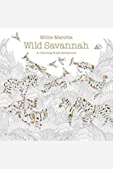 Wild Savannah: A Coloring Book Adventure (A Millie Marotta Adult Coloring Book) Paperback