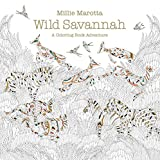 Wild Savannah: A Coloring Book Adventure (A Millie Marotta Adult Coloring Book)