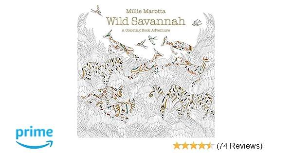 Wild Savannah A Coloring Book Adventure Millie Marotta Adult 0499995261723 Amazon Books