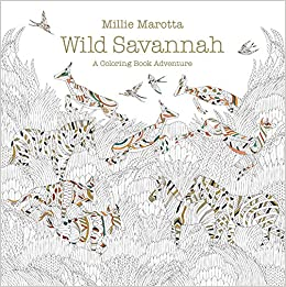 Wild Savannah A Coloring Book Adventure Millie Marotta Adult 0499995261723 Amazon Books