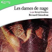 Les dames de nage   Livre audio Auteur(s) : Bernard Giraudeau Narrateur(s) : Bernard Giraudeau