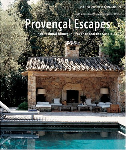 Pdf Home Provencal Escapes: Inspirational Homes In Provence And The Cote D'azur