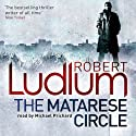 The Matarese Circle Audiobook by Robert Ludlum Narrated by Michael Prichard