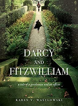 Darcy and Fitzwilliam: A tale of a gentleman and an officer by [Wasylowski, Karen V.]