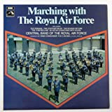 Marching With The Royal Air Force Including Old Panama, The Contemptibles, The Rovers Return, The Thin Red Line, Ad Astra, Marching with Sousa