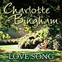 Love Song Audiobook by Charlotte Bingham Narrated by Judy Bennett