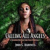 Calling All Angels: A Shadow Council Case Files Novella: Quest for Glory, Book 1 | John G. Hartness