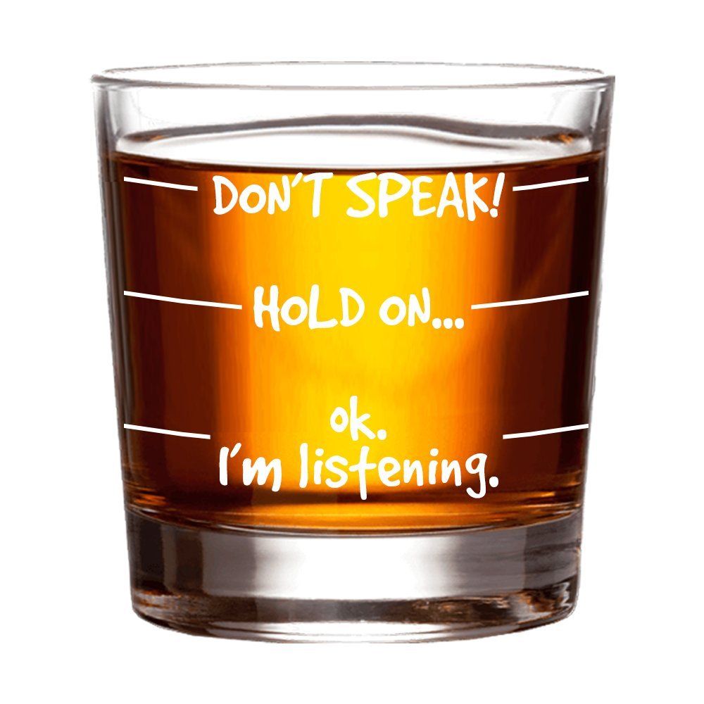 Don't Speak Whiskey Glass for Men and Women - 11 oz - Birthday Gift Ideas for Dad and Mom from Son or Daughter - Funny Gifts for Men or Women - Fun Whisky Presents Party Decorations