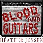 Blood and Guitars | Heather Jensen
