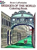 Bridges of the World Coloring Book, Bruce LaFontaine, 0486283585
