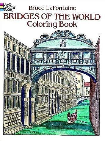 Bridges Of The World Coloring Book Bruce LaFontaine 9780486283586 Amazon Books