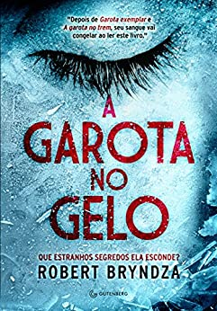 A garota no gelo (Portuguese Edition) by [Bryndza, Robert]