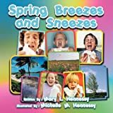 Spring Breezes and Sneezes, Mary L. Hennessy, 1477260420