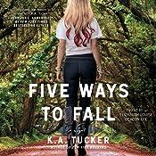 Five Ways to Fall: A Novel | K. A. Tucker