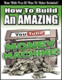 HOW TO BUILD AN AMAZING YOUTUBE MONEY MACHINE. 2 proven techniques to skyrocket your google page rankings and boost your adsense revenue