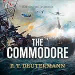 The Commodore: A Novel | P. T. Deutermann