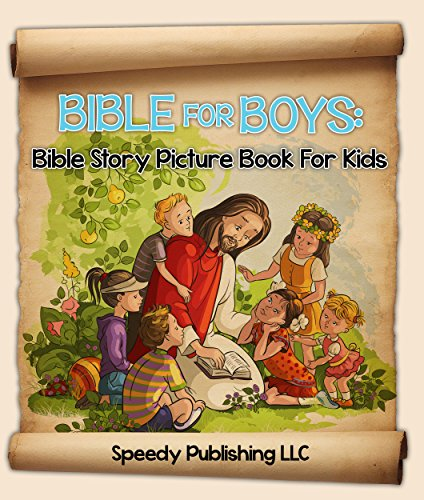 Bible For Boys: Bible Story Picture Book For Kids (Bible Stories) por Speedy Publishing
