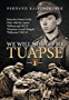 We Will Not Go to Tuapse: From the Donets to the Oder with the Legion Wallonie and 5th SS Volunteer Assault Brigade 'Wallonien' 1942-45