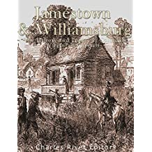 Jamestown and Williamsburg: The History and Legacy of Colonial Virginia's Capitals