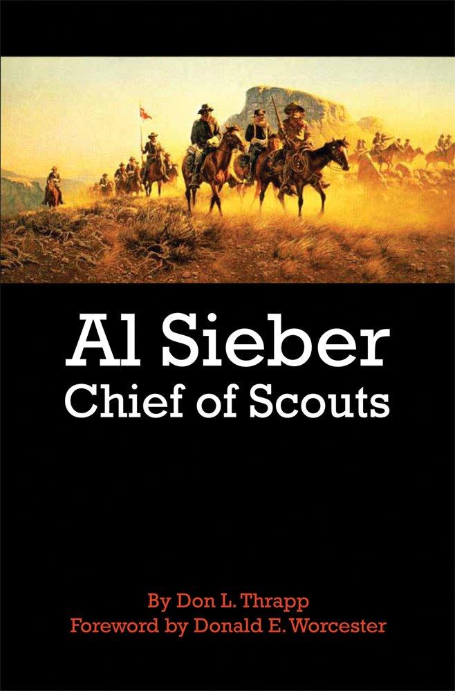 Al Sieber: Chief of Scouts