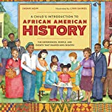 A Child's Introduction to African American History: The Experiences, People, and Events That Shaped Our Country - Library Edition