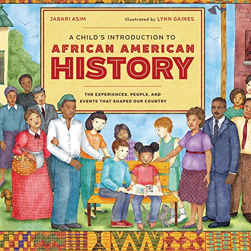 A Child's Introduction to African American History: The Experiences, People, and Events That Shaped Our Country - Library Edition by Blackstone Pub